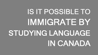 Immigration to Canada via language studies. LP Group