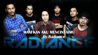 RADIANCE BAND LAGU INDONESIA TERBARU 2016  - MAAFKAN AKU MENCINTAIMU (Lyric)