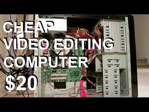 Cheap Video Editing Computer Build: $20
