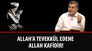 Halil DÜLGAR - Allah'a tevekkül edene Allah kafidir!