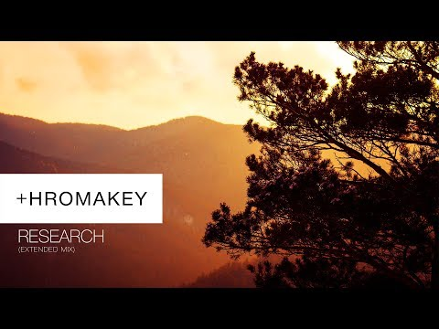 Hromakey - Research (Extended Mix)