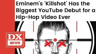 "Eminem's ""Killshot"" Breaks Record For Biggest YouTube Debut for a Hip Hop Video Ever"