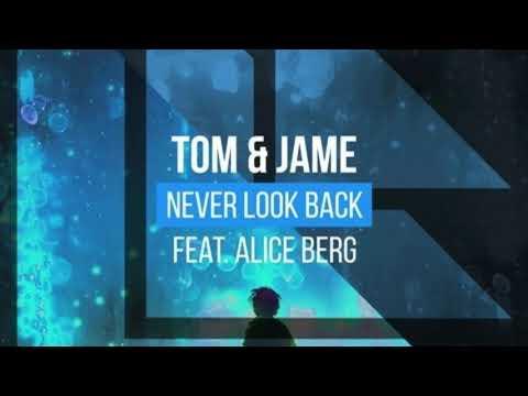 Tom & Jame Never Look Back ft  Alice Berg (Voxxel Remix)