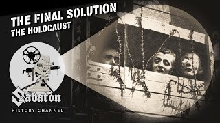 Play this video The Final Solution - The Holocaust в Sabaton History 083 Official
