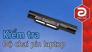 Hướng dẫn kiểm tra độ chai pin laptop trên Windows