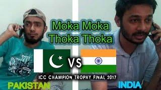 Thoka Thoka   Moka Moka   Pakistan vs Inida Final   UVines