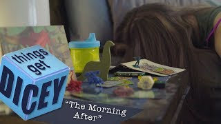 The Morning After | Things Get Dicey!