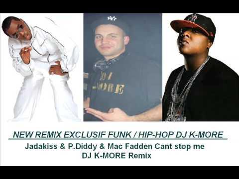 "NEW REMIX DJ K-MORE FUNK / HIP-HOP ""Jadakiss & P Diddy & Mac Fadden Cant stop me"""