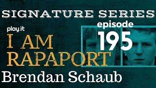 I Am Rapaport Stereo Podcast Episode 195: Brendan Schaub