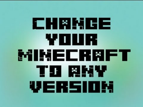 CHANGE MINECRAFT VERSION   1.7.4 BACK TO OLDER VERSION