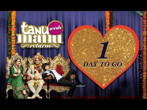 1 Day To Go | Tanu Weds Manu Returns Releasing On 22nd May | Kangana Ranaut, R. Madhavan