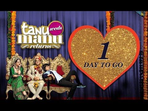 1 Day To Go | Tanu Weds Manu Returns Releasing On 22nd May | Kangana Ranaut, R. Madhavan