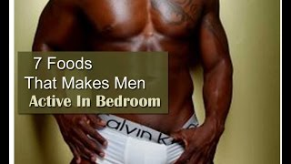 7 Foods That Makes Men Active In Bedroom