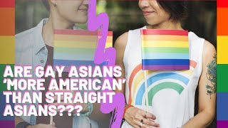 "Are Gay Asians ""More American"" Than Straight Asians? Therapists Analyze the PsyPost Study"