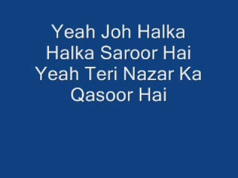 Yeh Jo Halka Halka Saroor By Nusrat Fatieh Ali Khan video