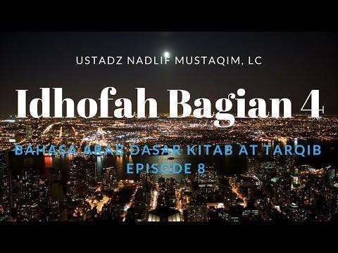 Ustadz Nadlif Mustaqim - Bahasa Arab Dasar 8 - Idhofah Bagian 4
