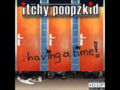 Itchy Poopzkid - One Day