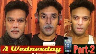 A Wednesday Part-2 ( Kahani Aam Aadmi ki ) by Jayvijay Sachan