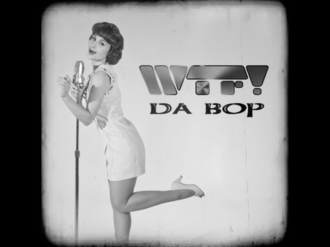 WTF! - Da Bop - Coming Soon on AATW !!