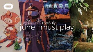 Monthly Must Play: June   Best VR Games   Oculus Rift