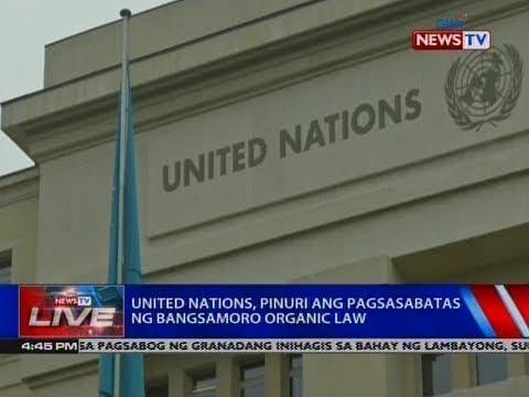 NTVL: United Nations, pinuri ang pagsasabatas ng Bangsamoro Organic Law