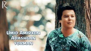 Umid Amirxon - Adashgan yorman