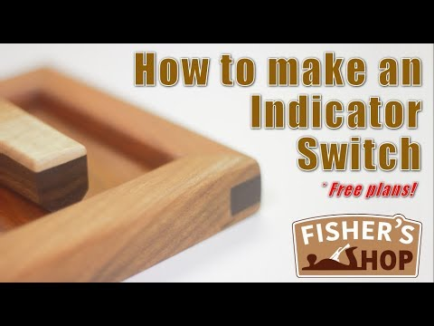 Woodworking: How To Make An Indicator Switch
