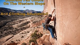 Colorado Fall Colors On The Western Slope And Climbing Adventure