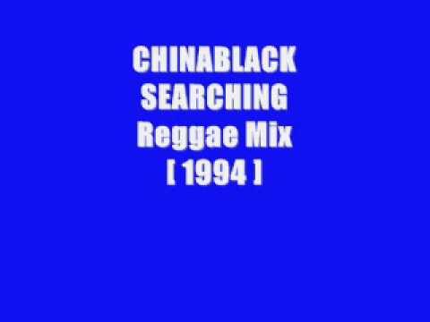 CHINA BLACK SEARCHING  ( Reggae Remix )
