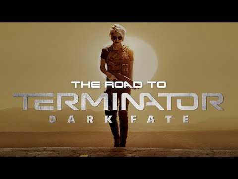 The Road to Terminator: Dark Fate