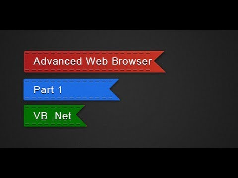 How to make the most Advanced Web Browser in VB Net - Part 1