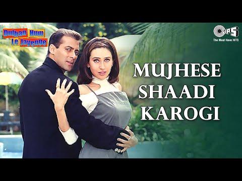 Mujhse Shaadi Karogi - Dulhan Hum Le Jayenge | Salman Khan & Karisma Kapoor | Alka Yagnik & Others video