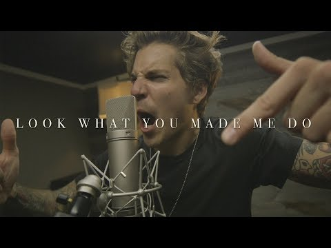"Taylor Swift - ""Look What You Made Me Do"" (Cover by Our Last Night)"