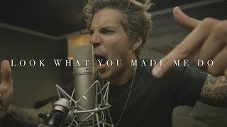 Taylor Swift - quotLook What You Made Me Doquot Cover by Our Last Night
