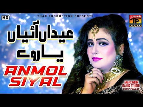 Eidan Aaiyan Yaar We, Anmol Sayal video