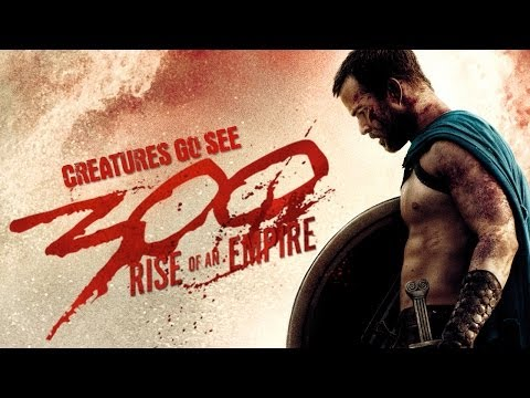 Creatures Go See 300 Rise of an Empire (Movie Trip)
