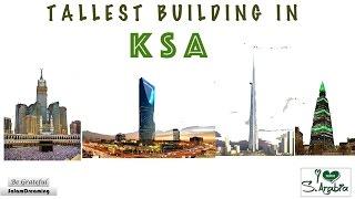 Tallest Buildings in the Kingdom of Saudi Arabia (KSA)