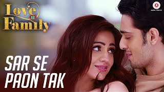Sar Se Paon Tak HD Video Song  Love U Family  Kashyap Aksha Pardasany Prathmesh Tambe