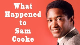 What Happened To Sam Cooke