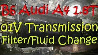 B6 Audi A4 1.8T Automatic Transmission Filter/Fluid Change