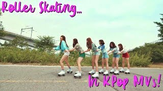 Roller Skating in KPop MVs