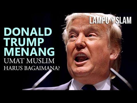 Donald Trump Menang, Umat Muslim Harus Bagaimana?