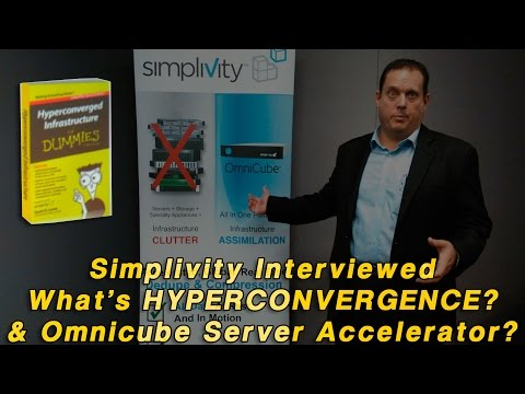 Simplivity Interviewed - What is Hyperconvergence & the Omnicube Server Accelerator