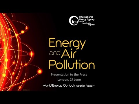 Presentation: Launch of the IEA World Energy Outlook Special Report on Energy and Air Pollution