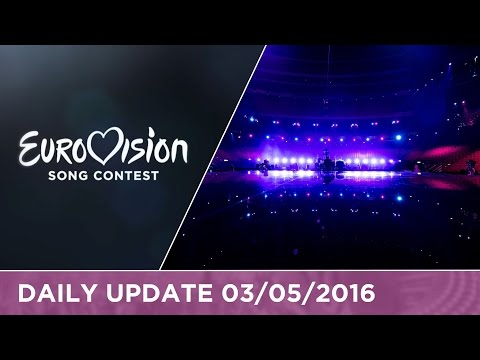 Eurovision Song Contest Daily Update 03/05/2016