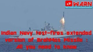 Indian Navy test-fires extended version of BrahMos Missile : All you need to know