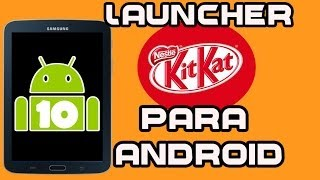 Galaxy tab 3: KitKat 4.4 Launcher para Android