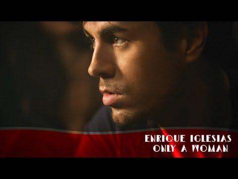 Enrique Iglesias - Only a Woman | مترجم بالعربي