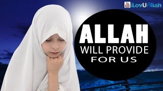 Allah Will Provide For Us | Emotional True Story