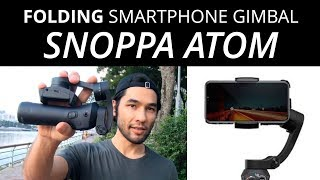 Foldable Smartphone Gimbal! Snoppa Atom Honest Review